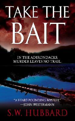 Take the Bait, S. W. HUBBARD