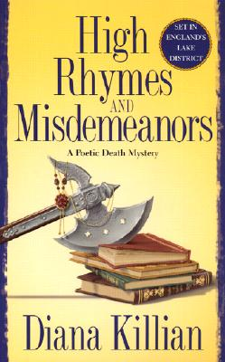High Rhymes and Misdemeanors: A Poetic Death Mystery (Poetic Death Mysteries), Diana Killian