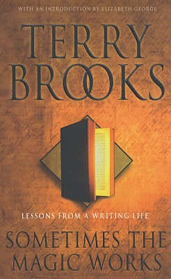 Sometimes the Magic Works : Lessons from a Writing Life, Brooks, Terry