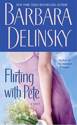 Flirting with Pete: A Novel, Barbara Delinsky