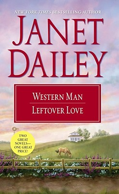 Western Man and Leftover Love, JANET DAILEY