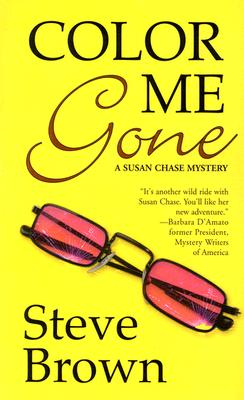Color Me Gone  A Susan Chase Mystery, Brown, Steve