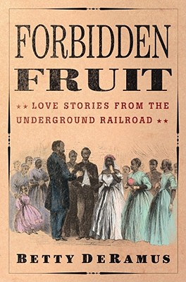 Image for Forbidden Fruit: Love Stories from the Underground Railroad