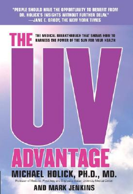 Image for The UV Advantage - The Medical Breakthrough That Shows How To Harness the Power of the Sun for Your Health