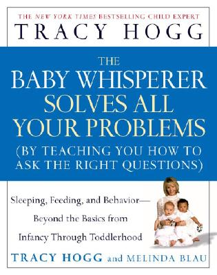 Image for The Baby Whisperer Solves All Your Problems: Sleeping, Feeding, and Behavior- Beyond The Basics From Infancy Through Toddlerhood