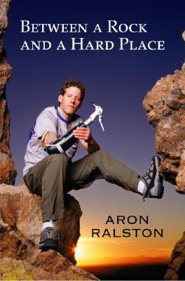 Between a Rock and a Hard Place, Ralston, Aron