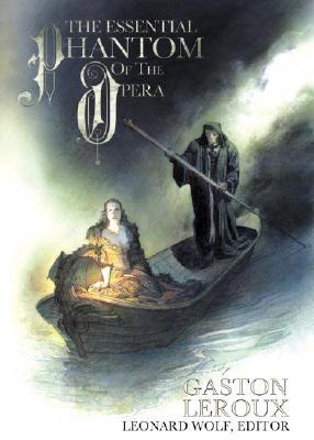 The Essential Phantom of The Opera, Leroux, Gaston