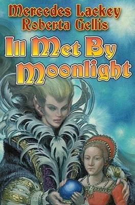 Ill Met By Moonlight, Lackey, Mercedes; Gellis, Roberta