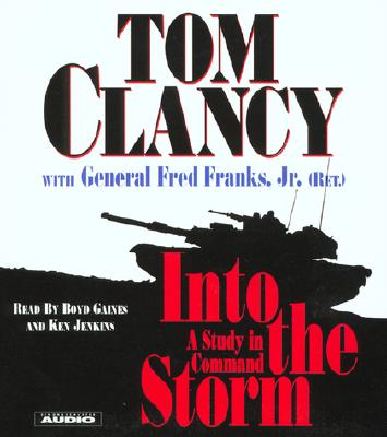Into The Storm: A Study In Command, Clancy, Tom