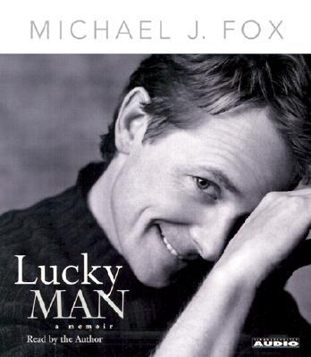 Lucky Man: A Memoir, Michael J. Fox; Michael J. Fox [Reader]