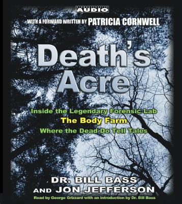 Image for Death's Acre: Inside the Legendary Forensics Lab--The Body Farm--Where the Dead Do Tell Tales
