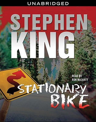 Stationary Bike, King,Stephen/McLarty,Ron