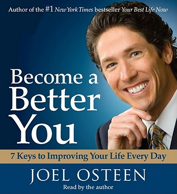 Image for BECOME A BETTER YOU (AUDIO) 7 KEYS TO IMPROVING YOUR LIFE EVERY DAY