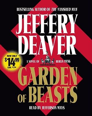 Garden of Beasts: A Novel of Berlin 1936, Jeffery Deaver