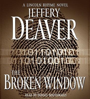 The Broken Window: A Lincoln Rhyme Novel (Lincoln Rhyme Novels), Jeffery Deaver