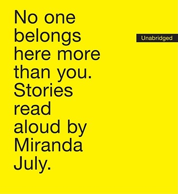 No One Belongs Here More Than You: Stories, July, Miranda