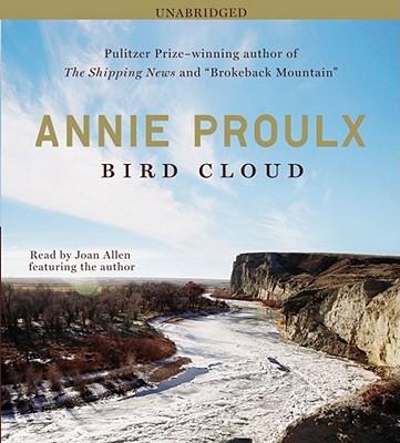 Bird Cloud: A Memoir, Annie Proulx