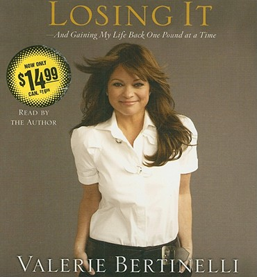 Image for Losing It: And Gaining My Life Back One Pound at a Time