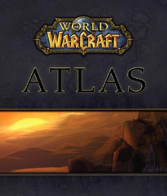 Image for World of WarCraft Atlas (Bradygames Official Strategy Guide)