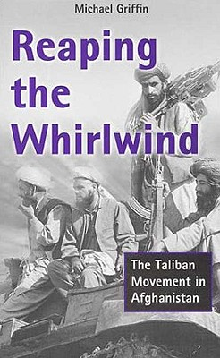 Image for Reaping the Whirlwind: The Taliban Movement in Afghanistan