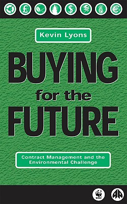Image for Buying for the Future: Contract Management and the Environmental Challenge