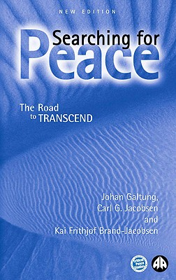 Searching for Peace: The Road to TRANSCEND, Galtung, Johan; Jacobsen, Carl G.