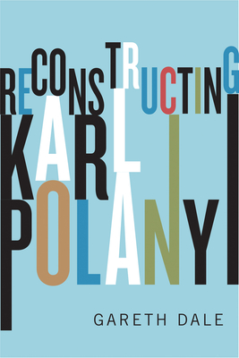 Image for Reconstructing Karl Polanyi
