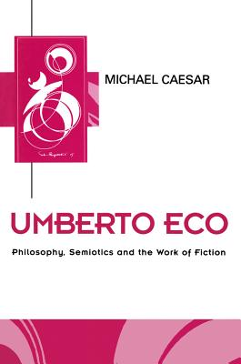 Image for Umberto Eco: Philosophy, Semiotics and the Work of Fiction