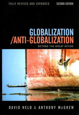 Globalization / Anti-Globalization: Beyond the Great Divide, Held, David; McGrew, Anthony