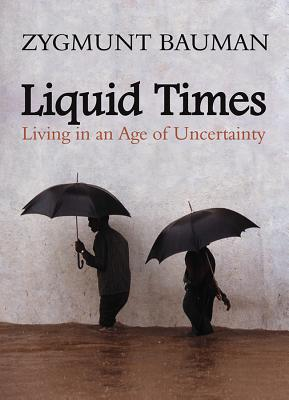 Image for Liquid Times: Living in an Age of Uncertainty