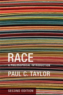 Race: A Philosophical Introduction, Taylor, Paul C.
