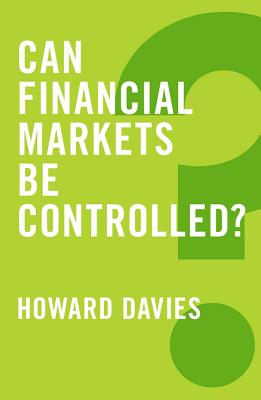 Can Financial Markets be Controlled? (Global Futures), Davies, Howard