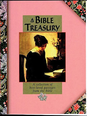 Image for A BIBLE TREASURY  A Collection of Best-Loved Passages from the Bible