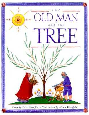 The Old Man and the Tree, Vicki Wisenfeld