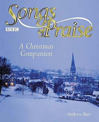 Songs of Praise - a Christmas Companion.