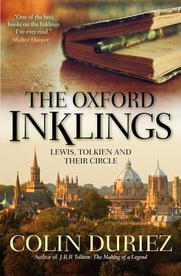 The Oxford Inklings: Their Lives, Writings, Ideas, and Influence, Colin Duriez