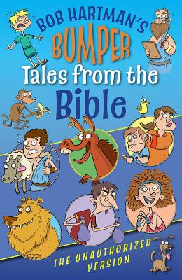Image for Bob Hartman's Bumper Tales from the Bible (The Unauthorized Version)