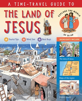 Image for A Time-Travel Guide to the Land of Jesus: Explore the World of the New Testament