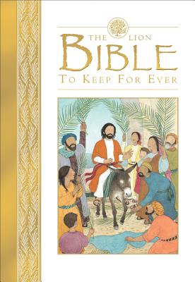 The Lion Bible to Keep for Ever, Lois Rock