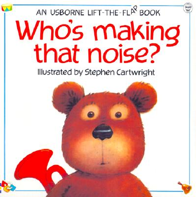 Image for Who's Making That Noise (Flap Books Series)
