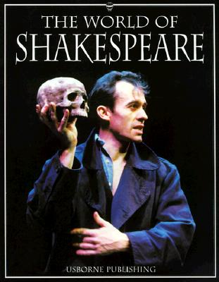 The World of Shakespeare, Claybourne, Anna; Treays, Rebecca