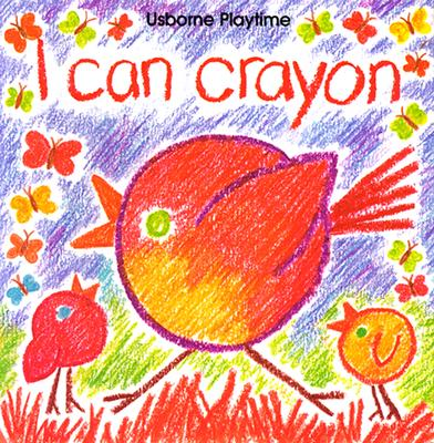 Image for I Can Crayon (Usborne Playtime)