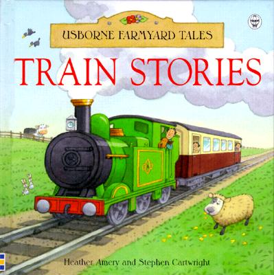 Image for Train Stories (Usborne Farmyard Tales Readers)