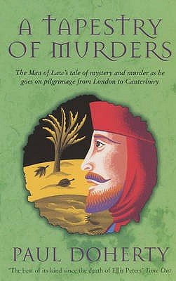 A Tapestry of Murders  The Man of Law's Tale of Mystery and Murder as He Goes on Pilgrimage from London to Canterbury, Doherty, P.C.