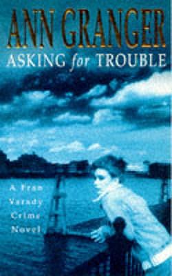 Asking for Trouble, ANN GRANGER