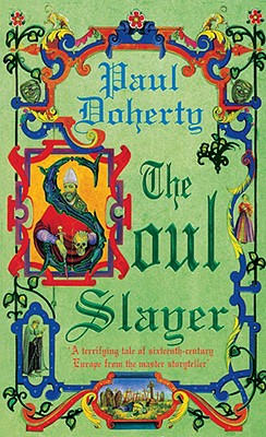Image for The Soul Slayer (Paul Doherty Historical Mysteries)