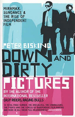 Down and Dirty Pictures, Biskind, Peter
