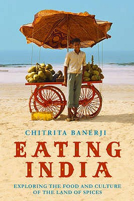 Image for Eating India: Exploring the Food and Culture of the Land of Spices