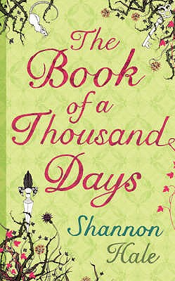 The Book of a Thousand Days, Shannon Hale