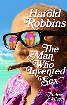 Image for Harold Robbins : the Man who invented Sex